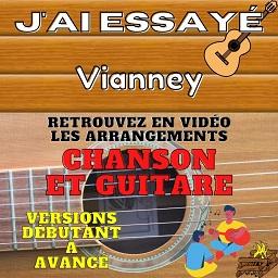Vianney - J'ai essayé - Chanson et Guitare